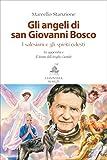 Gli angeli di san Giovanni Bosco: I salesiani e gli spiriti celesti