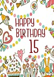 Happy Birthday 15: Birthday Books For Girls, Birthday Journal Notebook For 15 Year - Best Reviews Guide