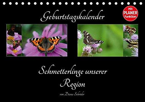 Geburtstagskalender Schmetterlinge unserer Region (Tischkalender 2018 DIN A5 quer): Schmetterlinge nach Arten benannt (Geburtstagskalender, 14 Seiten ... [Kalender] [Apr 01, 2017] Schröder, Diana