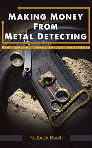 Making Money From Metal Detecting: From pocket money to business ideas (Redback Booth Book 1) (English Edition) (Antique Silver Pocket)
