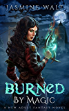Burned by Magic: a New Adult Fantasy Novel (The Baine Chronicles Book 1) (English Edition)