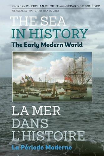 The Sea in History - The Early Modern World / La Mer Dans L'histoire - La periode Moderne