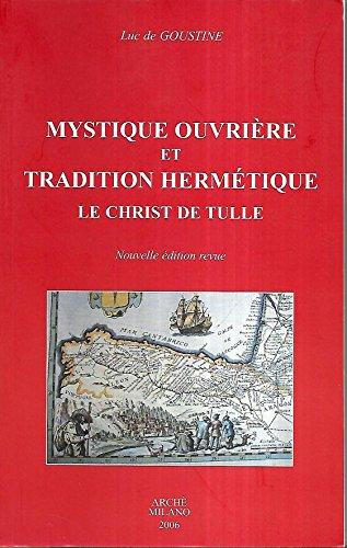 Mystique ouvrire et Tradition hermtique : Le Christ de Tulle