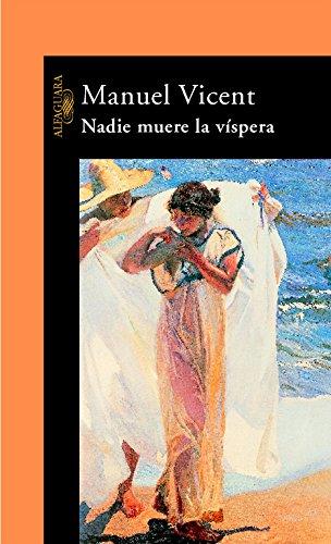 Nadie muere la víspera (HISPANICA) por Manuel Vicent