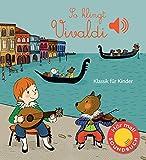 So klingt Vivaldi: Klassik für Kinder (Soundbuch)