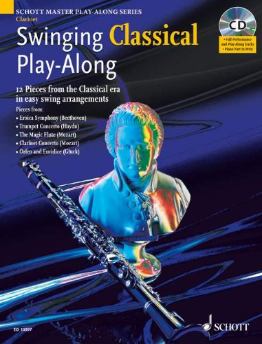 Swinging Classical Play-Along Clarinet: 12 Pieces from the Classical Era in Easy Swing Arrangements