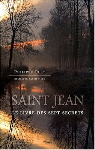 Saint Jean : Le livre des sept secrets par Philippe Plet