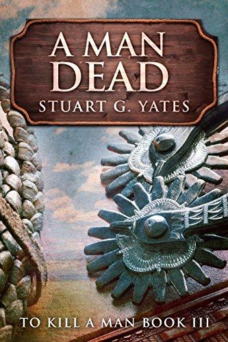 A Man Dead (To Kill A Man Book 3) (English Edition)