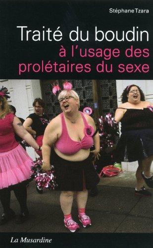 Traité du boudin : A l'usage des prolétaires du sexe par Stéphane Tzara