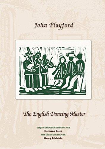John Playford - The English Dancing Master: Ausgewählte Tanzmelodien und Lieder aus der Sammlung von John Playford (Maiden Faire)