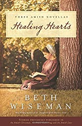 Healing Hearts: A Collection of Amish Romances by Beth Wiseman (2011-08-08)