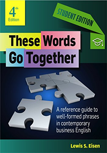 These Words Go Together—Student Edition: A reference guide to well-formed phrases in contemporary business English (English Edition) por Lewis Eisen