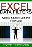 Excel Data Filters: Quickly & Easily Sort and Filter Data (Data Analysis With Excel Book 1) (English Edition)