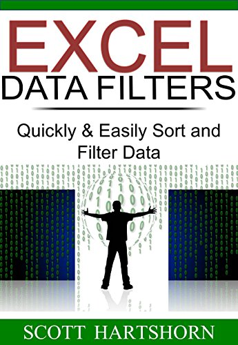 Excel Data Filters: Quickly & Easily Sort and Filter Data (Data Analysis With Excel Book 1) (English Edition) por Scott Hartshorn
