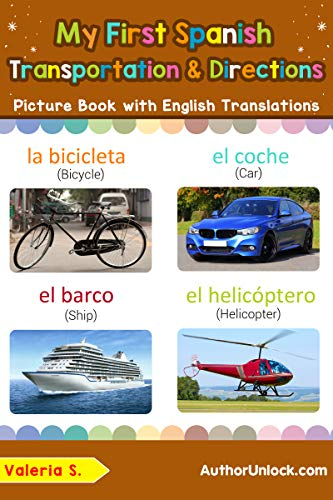My First Spanish Transportation & Directions Picture Book with English Names: Bilingual Early Learning & Easy Teaching Spanish Books for Kids (Teach & Learn Basic Spanish words for Children nº 14) por Valeria S.