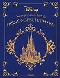 Disney: Das große goldene Buch der Disney-Geschichten: Zauberhaftes Vorlesebuch für die ganze Familie - Walt Disney