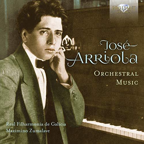 JOSÉ ARRIOLA: Orchestral Music