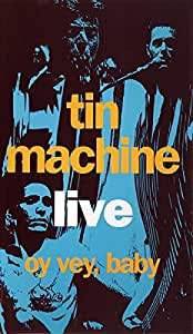 Tin Machine: Live - Oy Vey Baby [VHS]