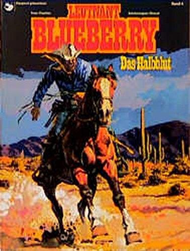Leutnant Blueberry, Bd.4, Das Halbblut