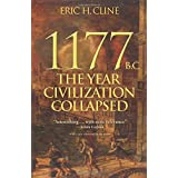 1177 B.C: The Year Civilization Collapsed. Turning Points in Ancient History
