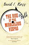 Rise and Fall of the Miraculous Vespas, The (Disco Days Trilogy)