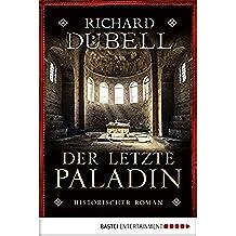 Der letzte Paladin: Historischer Roman (Klassiker. Historischer Roman. Bastei Lübbe Taschenbücher) (German Edition)