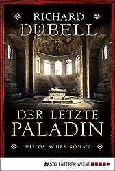 Der letzte Paladin: Historischer Roman (Klassiker. Historischer Roman. Bastei Lübbe Taschenbücher)