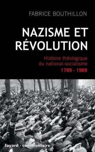 Nazisme et rvolution : Histoire thologique du national-socialisme, 1789-1989 (Divers Histoire)