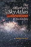 The Observer's Sky Atlas: With 50 Star Charts Covering the Entire Sky by Erich Karkoschka (2000-08-05) - Erich Karkoschka