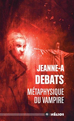 Métaphysique du vampire (Hélios t. 36) par Jeanne-A DEBATS
