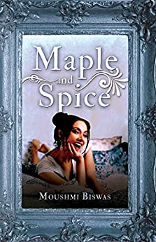 Maple and Spice by [Biswas, Moushmi]