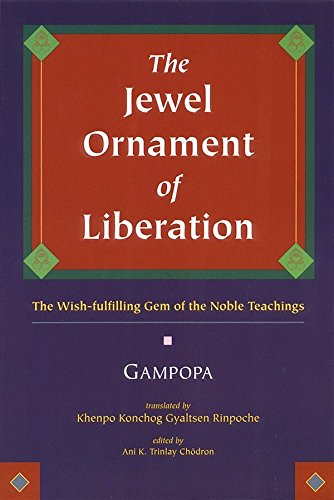The Jewel Ornament Of Liberation: The Wish-fulfilling Gem of the Noble Teachings por Gampopa
