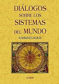 Diálogos sobre los sistemas del mundo par Galileo Galilei