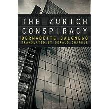 The Zurich Conspiracy by Bernadette Calonego (2012-06-19)