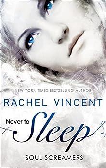 Never to Sleep (Soul Screamers) (English Edition) von [Vincent, Rachel]