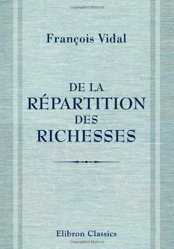 De la répartition des richesses: Ou de ...