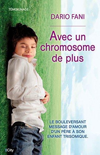 Avec un chromosome de plus par Dario Fani