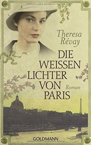 Die weissen Lichter von Paris by Theresa Révay (2009-07-01)