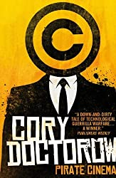 Pirate Cinema by Cory Doctorow (2013-06-14)