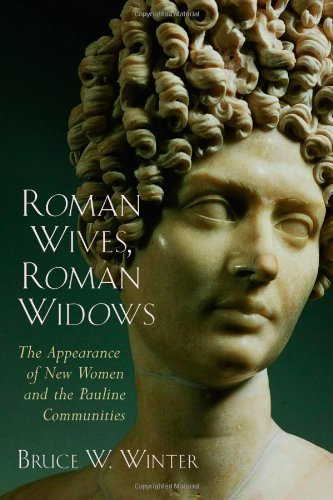 Roman Wives, Roman Widows: The Appearance of New Women and the Pauline Communities: The Appearance of New Women and the Pauline Communites (English Edition) -