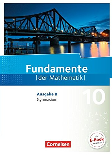 Fundamente der Mathematik - Ausgabe B: 10. Schuljahr - Schülerbuch