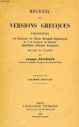 Recueil de versions grecques, proposees au concours de l'ens et a la licence es lettres (ceg)