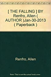 [ THE FALLING ] BY Renfro, Allen ( AUTHOR )Jan-30-2013 ( Paperback )