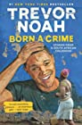 Born a Crime - Stories from a South African Childhood