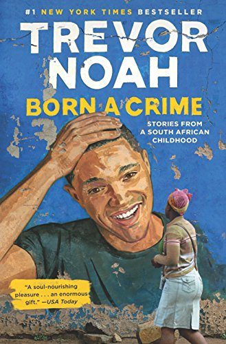 Born a Crime: Stories from a South African Childhood por Trevor Noah
