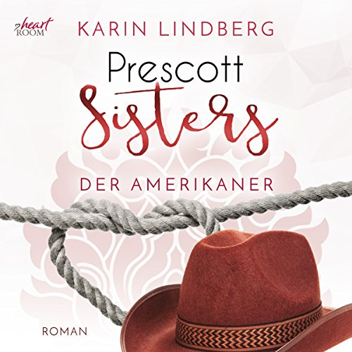 Der Amerikaner (Prescott Sisters 4)