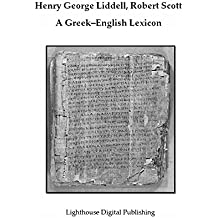 Complete Liddell & Scott's Greek English Lexicon with Inflections (English Edition)