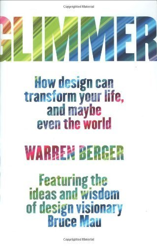 Glimmer: How Design Can Transform Your Life, and Maybe Even the World Hardcover October 15, 2009