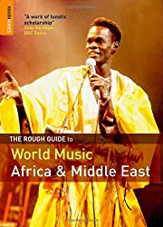 The Rough Guide to World Music Vol. 1: Africa and the Middle East: Africa and the Middle East v. 1 (Rough Guide Music Guides)