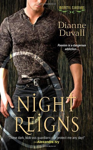 Night Reigns (Immortal Guardians) by Duvall, Diane (January 13, 2012) Mass Market Paperback